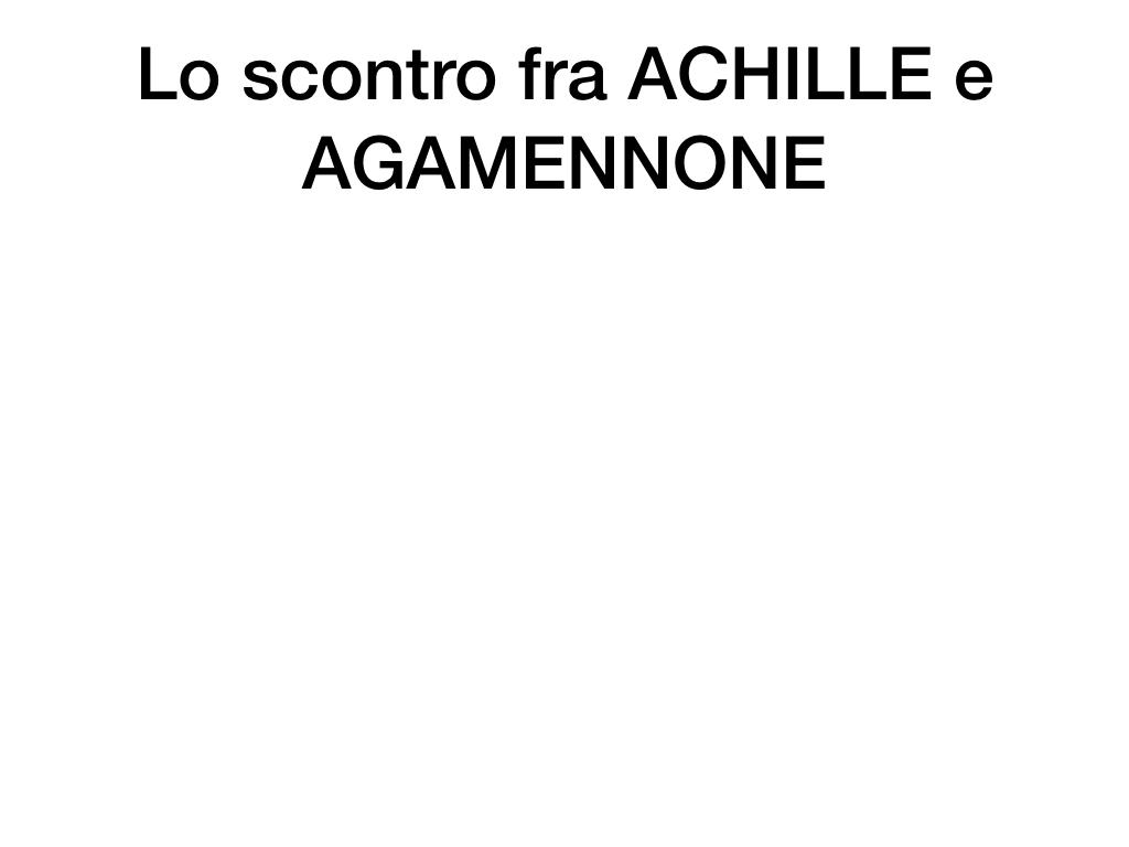 6.I LUOGHI_PROEMIO_SCONTRO ACHILLE E AGAMENNONE_ETTORE E ANDROMACA_SIMULAZIONE.039