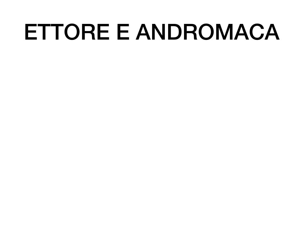 6.I LUOGHI_PROEMIO_SCONTRO ACHILLE E AGAMENNONE_ETTORE E ANDROMACA_SIMULAZIONE.073