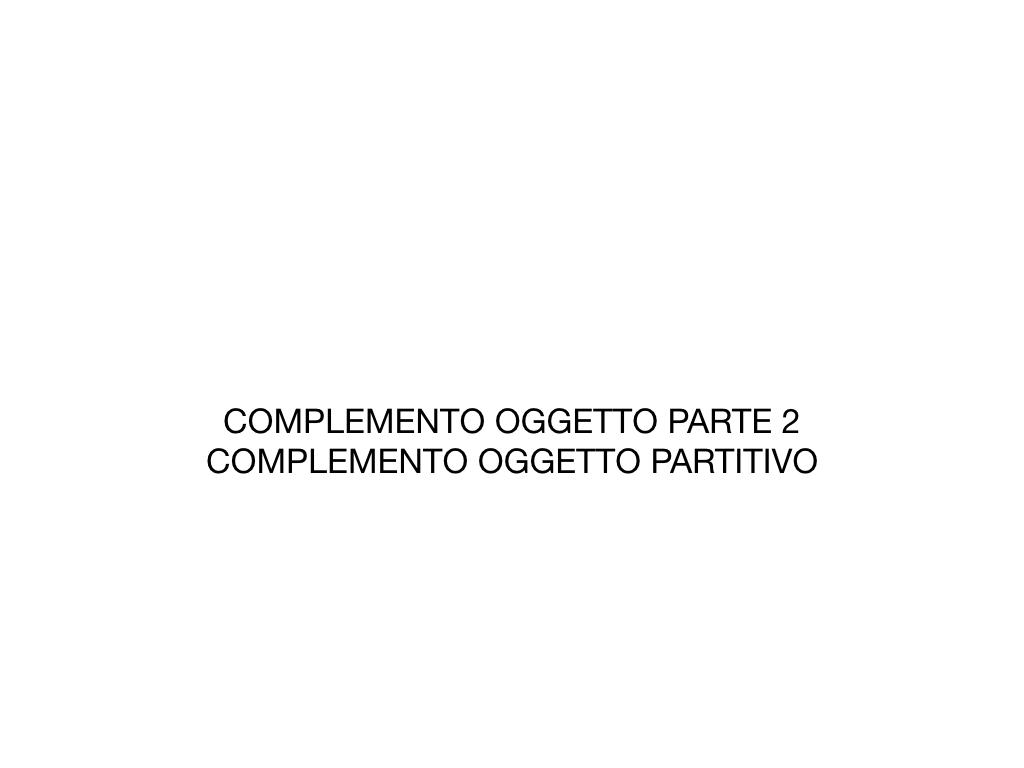 18_BIS. COMPLEMENTO OGGETTO PARTE 2 COMPLEMENTO OGGETTO PARTITIVO_SIMULAZIONE .002
