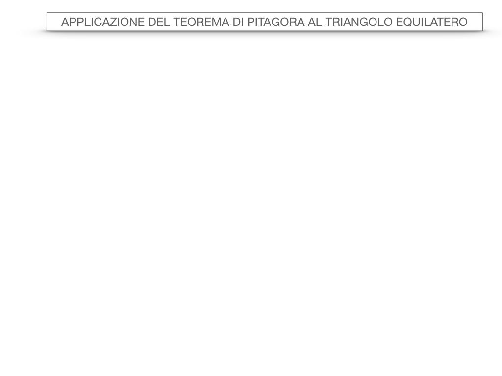 19. APPLICAZIONE DEL TEOREMA DI PITAGORA AL TRIANGOLO EQUILATERO_SIMULAZIONE.012