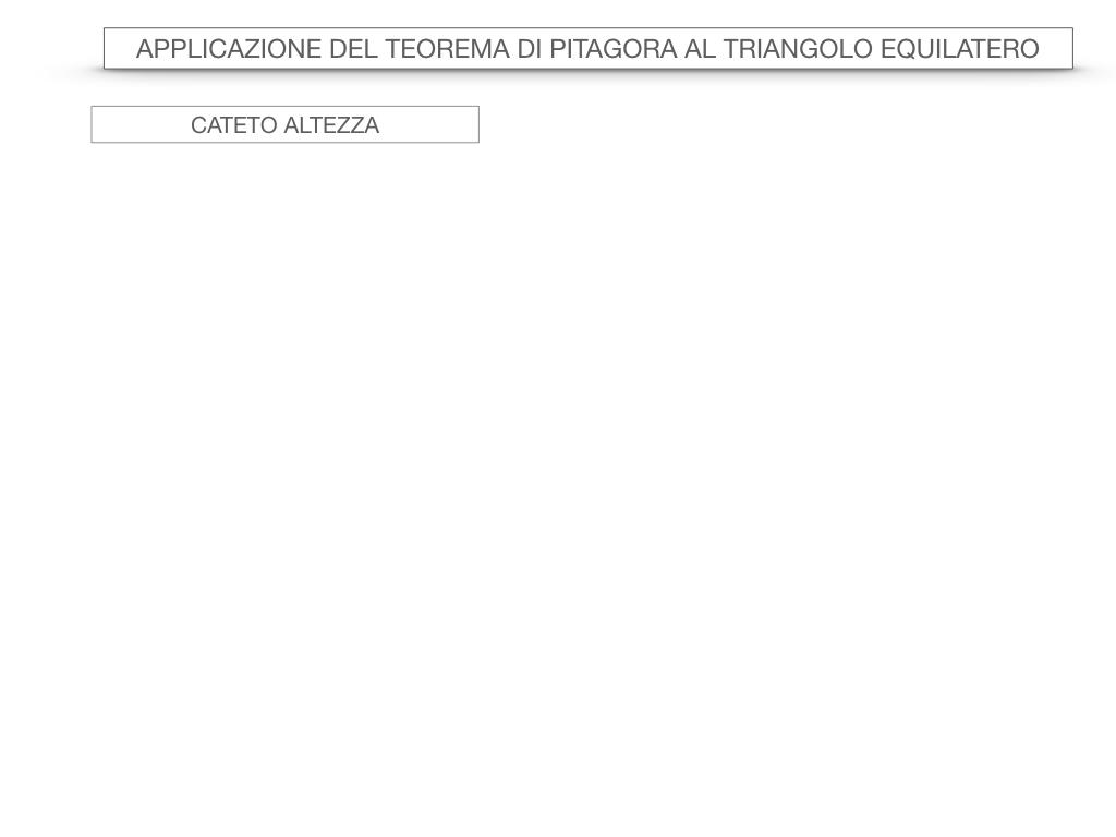19. APPLICAZIONE DEL TEOREMA DI PITAGORA AL TRIANGOLO EQUILATERO_SIMULAZIONE.013