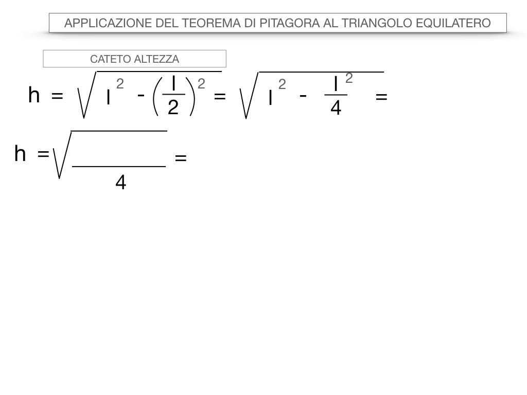19. APPLICAZIONE DEL TEOREMA DI PITAGORA AL TRIANGOLO EQUILATERO_SIMULAZIONE.017