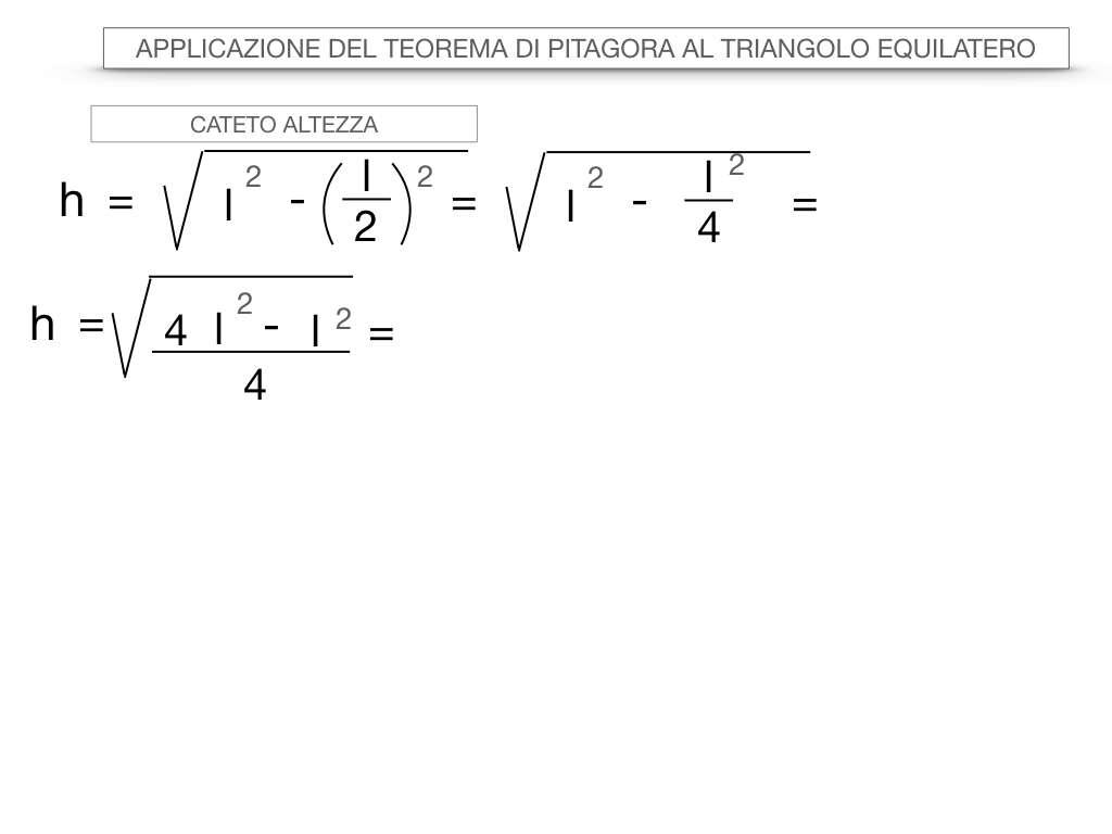19. APPLICAZIONE DEL TEOREMA DI PITAGORA AL TRIANGOLO EQUILATERO_SIMULAZIONE.019