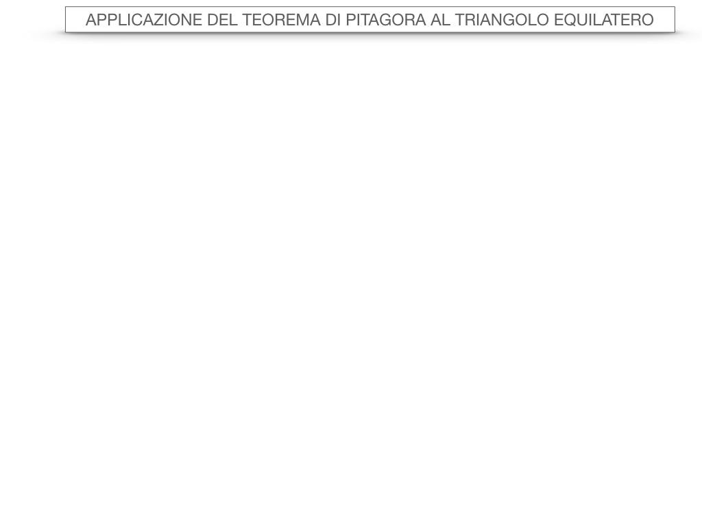 19. APPLICAZIONE DEL TEOREMA DI PITAGORA AL TRIANGOLO EQUILATERO_SIMULAZIONE.056