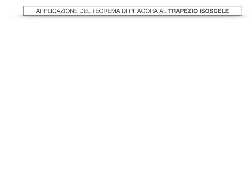 22. APPLICAZIONE DEL TEOREMA DI PITAGORA AL TRAPEZIO ISOSCELE_SIMULAZIONE.001