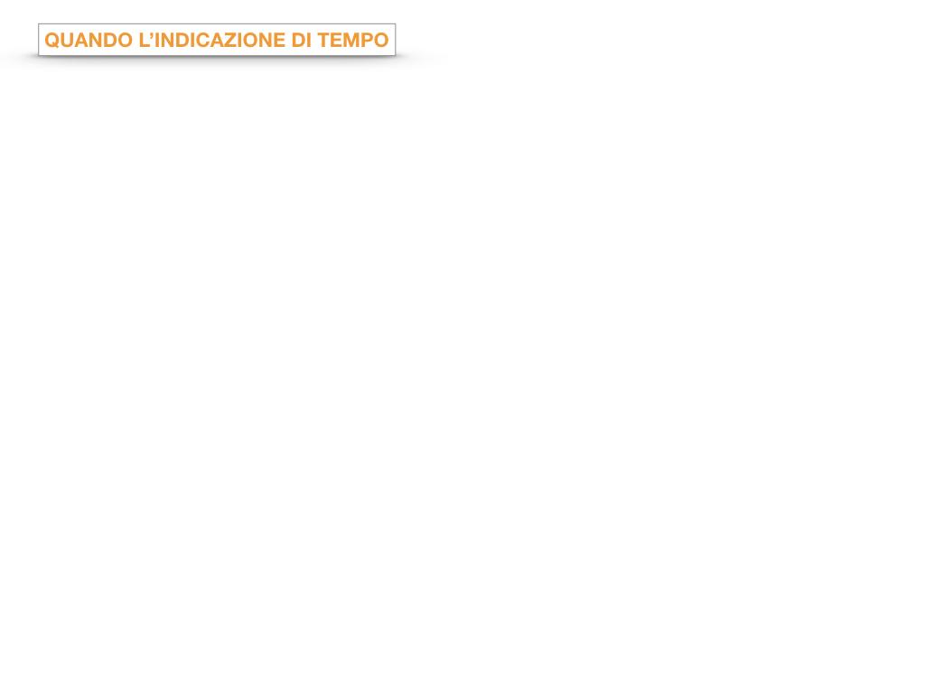 31. COMPLEMENTI DI TEMPO COMPLEMENTO DI TEMPO DETERMINATO COMPLEMENTO DI TEMPO CONTINUATIVO_SIMULAZIONE .063